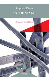 Interestatal, Stephen Dixon, Ed. Eterna Cadencia