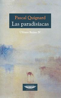 Las Paradisíacas, Pascal Quignard, Ed. Cuenco De Plata
