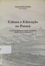 Cultura E Educação No Parana Etelvinia Maria De