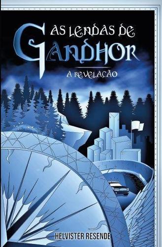 As Lendas De Gandhor: A Revelação
