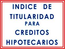 Indice De Titularidad Para Crédito Hipotecario