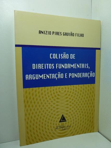 Colisão De Direitos Fundamentais, Argumentação E Ponderação