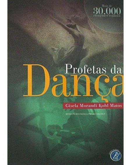 Livro Gisela Matos - Profetas Da Dança