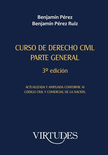 Curso De Derecho Civil. Parte General. Benjamín Pérez. 2019
