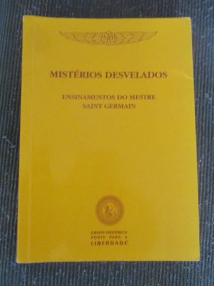 Misterios Desvelados - Ensinamentos Do Mestre Saint Germain