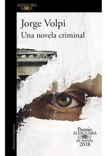 Libro Una Novela Criminal Jorge Volpi Alfaguara Policial