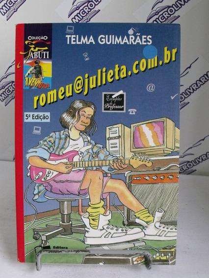 Livro Romeu @ Julieta. Com. Br Telma Guimarães