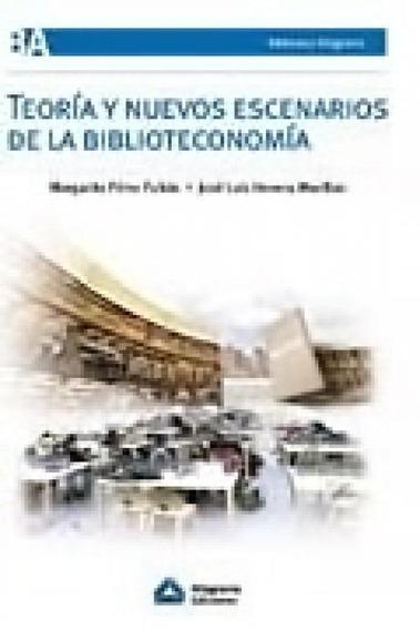 Teoria Y Nuevos Escenarios De La Biblioteconomia - Alfagrama