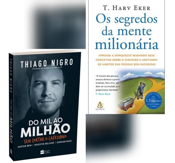 Livros- Do Mil Ai Milhão E Os Segredos Da Mente Milionária