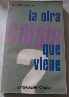 La Otra Crisis Que Viene / Edgard Mason
