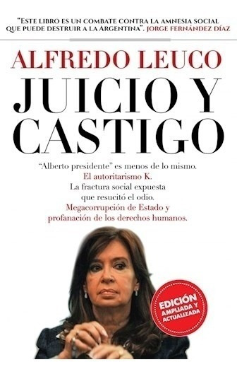 Juicio Y Castigo - Edición Actualizada - Alfredo Leuco