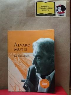 De Mis Libros- Álvaro Mutis- Literatura Colombiana.