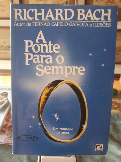 Livro A Ponte Para O Sempre - Richard Bach Raro 6ª Edição
