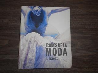 Iconos De La Moda, El Siglo Xx. Electa. 2007.