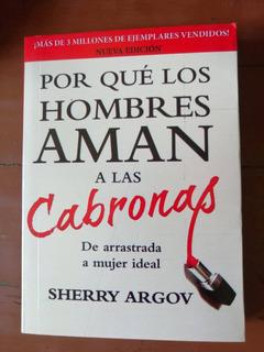 Libro Por Qué Los Hombres Aman A Las Cabronas Sherry Argov