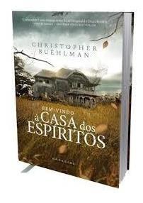 Livro Bem-vindo À Casa Dos Espíritos Christopher Buehlm