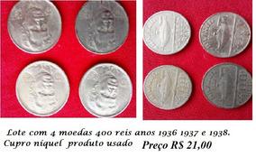 Lote Com 4 Moedas 400 Reis Anos 1936 1937 E 1938.