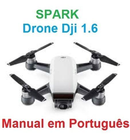Manual Em Português Drone Dji Spark V 1.6 + Guias + Dji Go 4