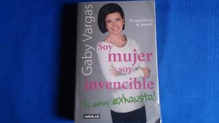 Libro De Gaby Vargas Soy Mujer Soy Invencible Autoayuda