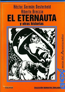 El Eternauta - Oesterheld - Breccia