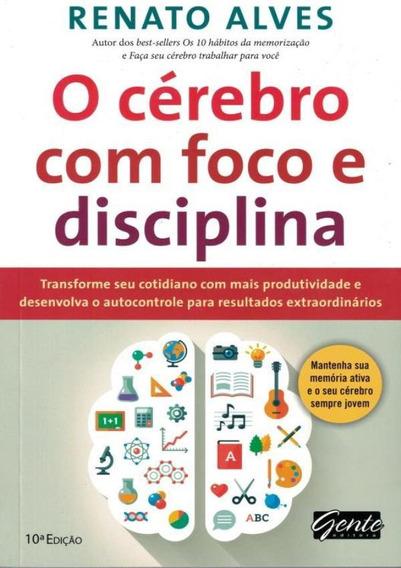 Cerebro Com Foco Em Disciplina, O - 10ª Ed