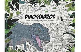 Livro De Colorir P/ Jovens Artistas Dinossauros
