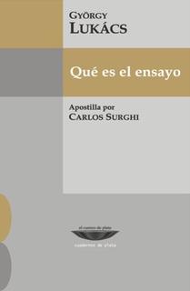 Qué Es El Ensayo, Lukács, Ed. Cuenco De Plata
