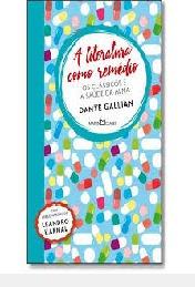 A Literatura Como Remédio - Os Clássicos Gallian, Dante - C