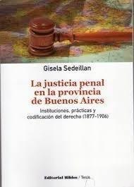 La Justicia Penal En La Provincia De Bs As - Sedeillan