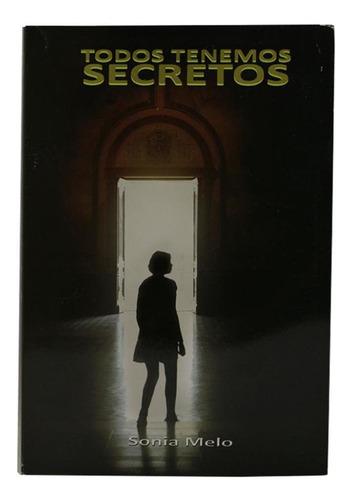 Todos Tenemos Secretos - Sonia Melo