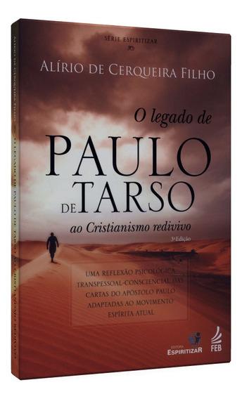 Legado De Paulo De Tarso Ao Cristianismo Redivivo, O