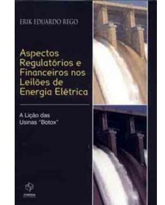 Aspectos Regulatórios E Financeiros Nos Leilões De Energia