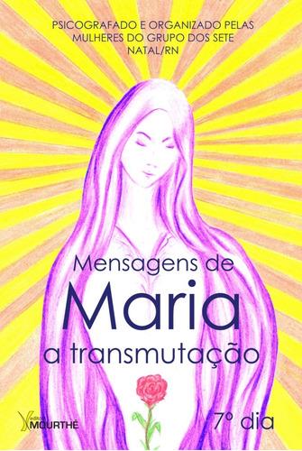 Mensagens De Maria - A Transmutação