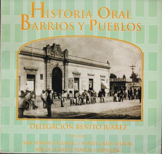 Historia Oral Barrios Y Pueblos - Delegación Benito Juárez 1