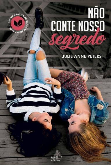 Não Conte Nosso Segredo Livro Julie Anne Peters