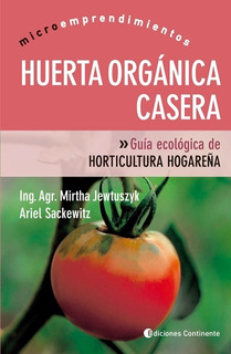 Huerta Orgánica Casera, Mirtha Jewtuszyk, Continente