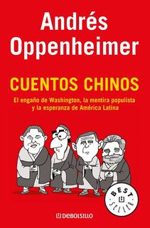 Andrés Oppenheimer : Cuentos Chinos - Debolsillo