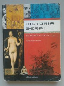 História Geral - Cláudio Vicentino - Ensino Médio