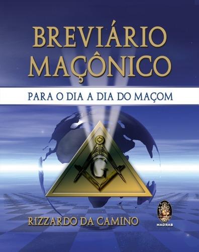 Breviário Maçônico - Por Rizzardo Da Camino