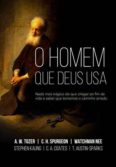 O Homem Que Deus Usa Livro Watchman Nee - Tozer - Spurgeon