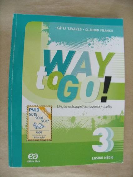 Way To Go! Língua Estrangeira Moderna - Inglês 3 Ensino Médi