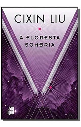 Floresta Sombria, A