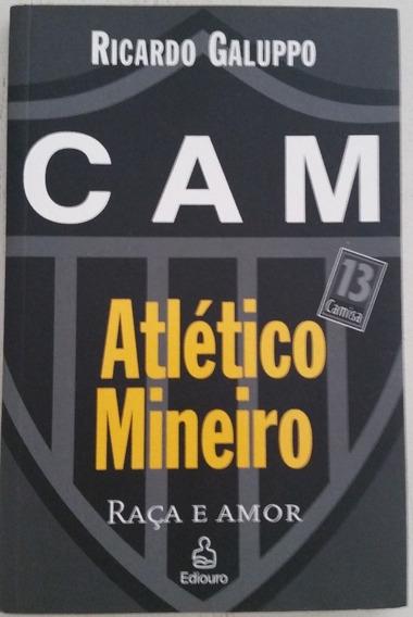 Livro Atlético Mineiro - Raça E Amor