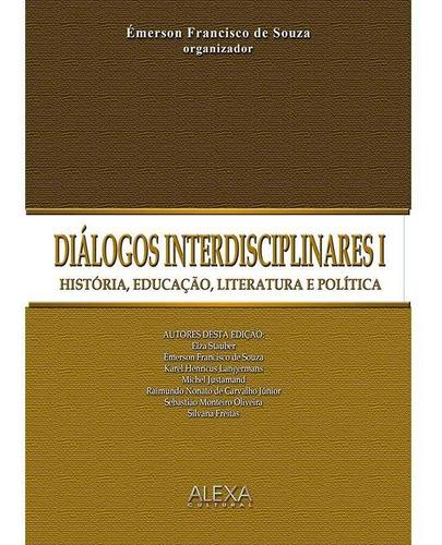 Imagem 1 de 1 de Diálogos Interdisciplinares I - História, Educação, Literatu