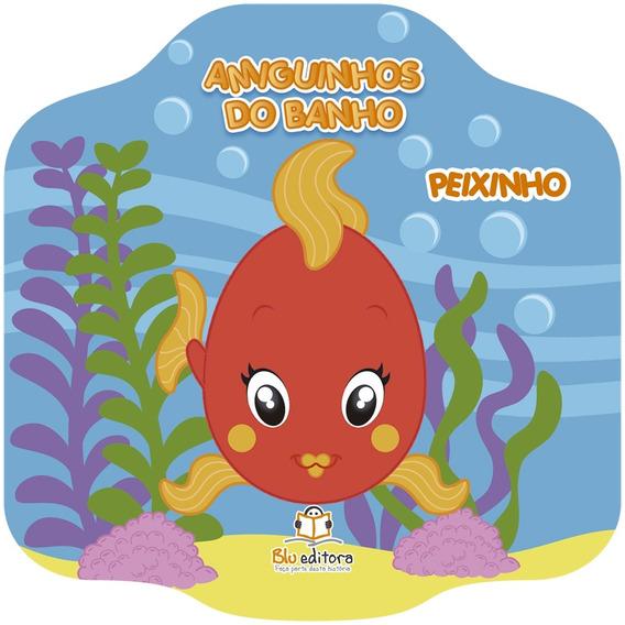 Livro De Banho - Amiguinhos Do Banho: Peixinho - Blu Editora