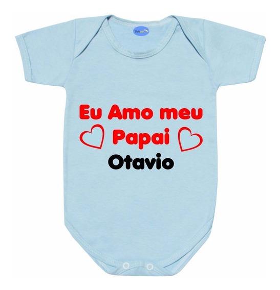Body Bebê Personalizado Eu Amo Meu Papai Nome Do Pai