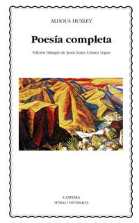 Poesía Completa, Aldous Huxley, Ed. Cátedra