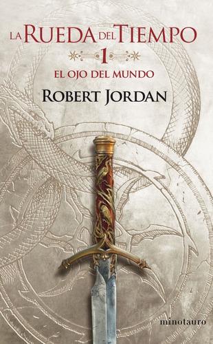 Imagen 1 de 2 de Libro La Rueda Del Tiempo 1 - El Ojo Del Mundo - R. Jordan