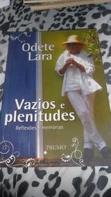 Vazios E Plenitudes - Odete Lara (reflexões E Memórias)