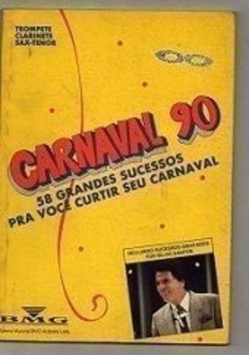 Carnaval 90: 58 Grandes Sucessos Pra Você Curtir Seu Carn...